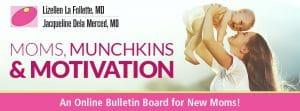 Moms, Munchkins & Motivation